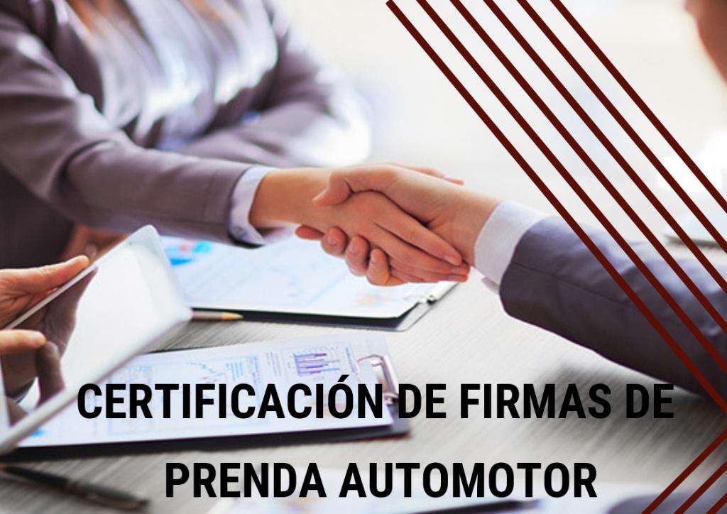 Certificación notarial de firmas de Prenda Automotor.