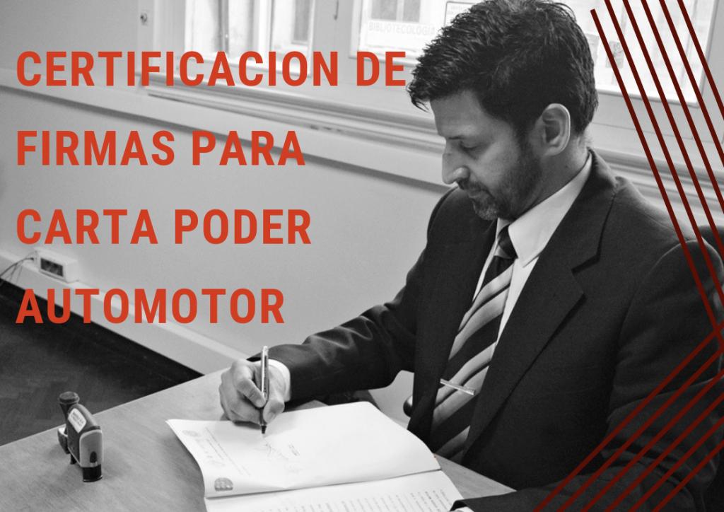 Certificación notarial de firmas-Carta Poder Automotor