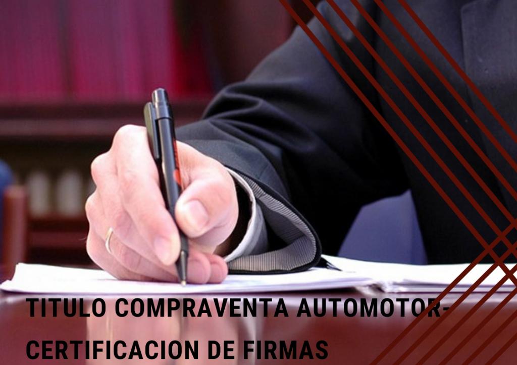 certificación de firmas de titulo compraventa de auto
