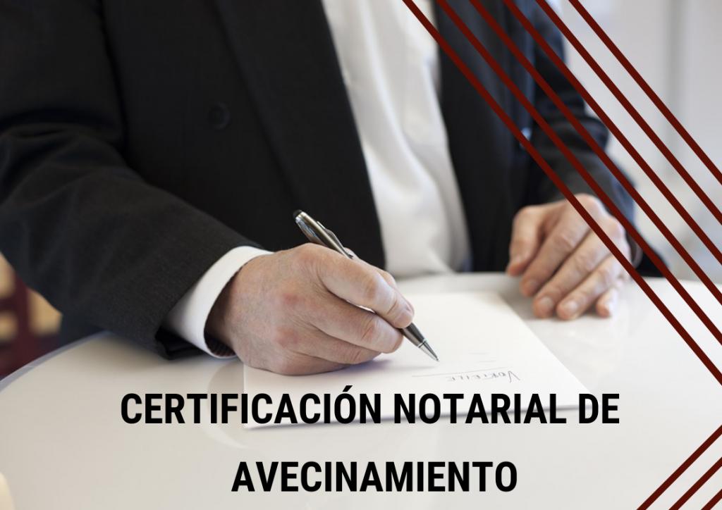 Certificación notarial de avecinamiento