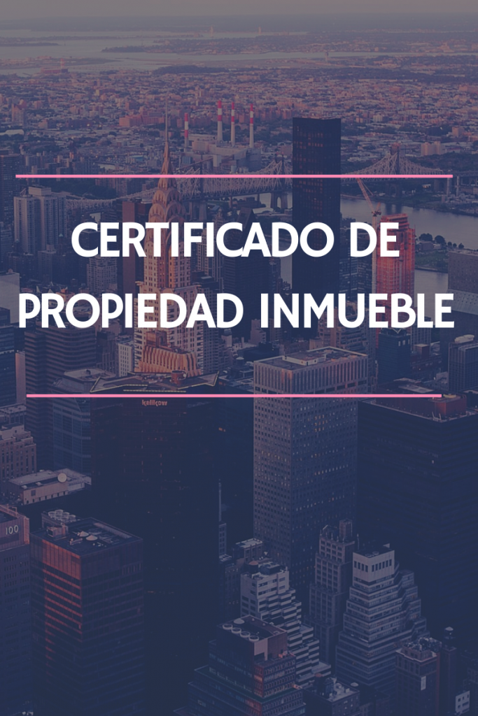 CERTIFICADO DE PROPIEDAD INMUEBLE